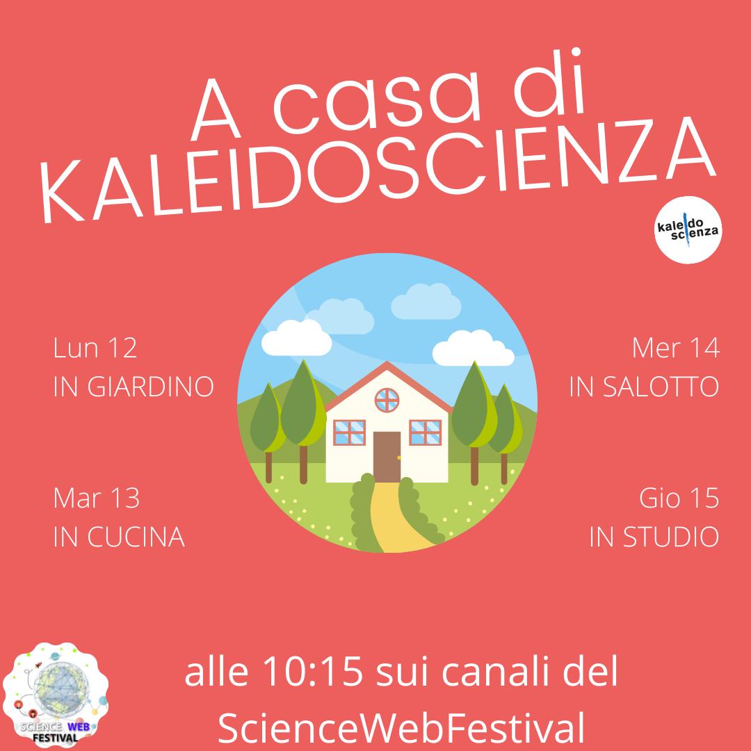 A casa di Kaleidoscienza – Science Web Festival 2021